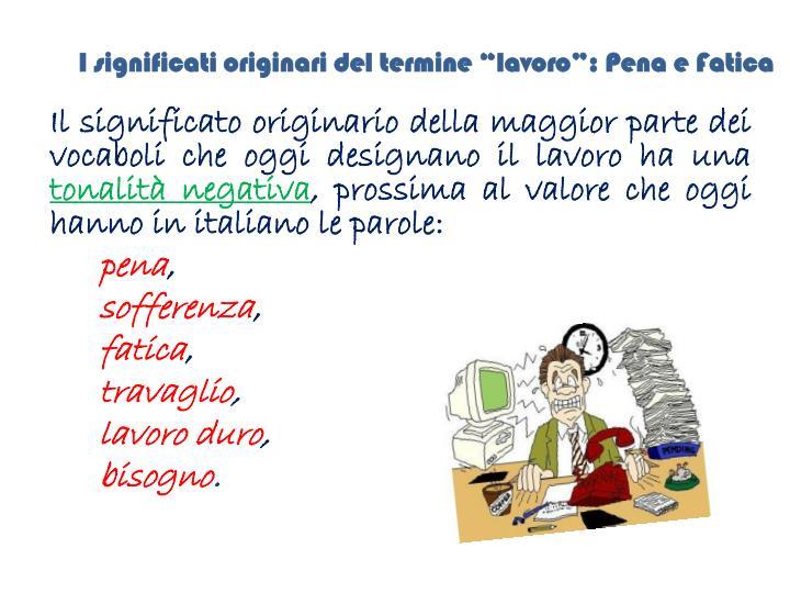 """I significati originari del termine """"lavoro"""": Pena e Fatica"""