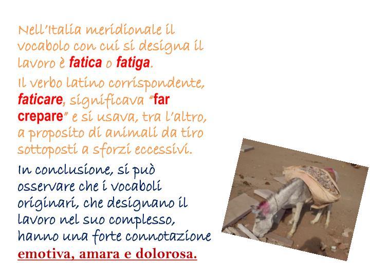 Nell'Italia meridionale il vocabolo con cui si designa il lavoro è