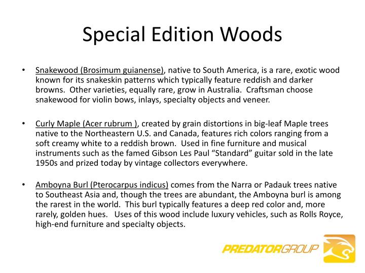 Special Edition Woods