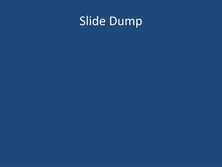 Slide Dump