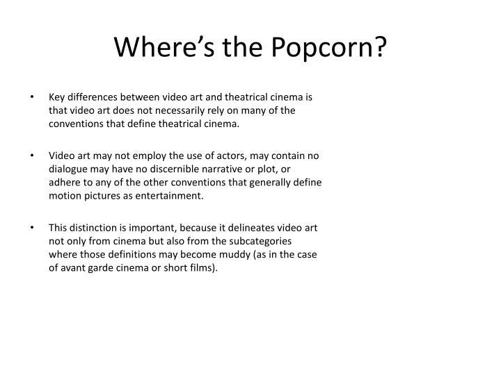 Where's the Popcorn?