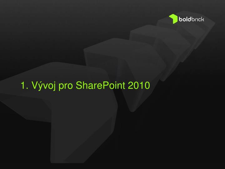 1. Vývoj pro SharePoint 2010