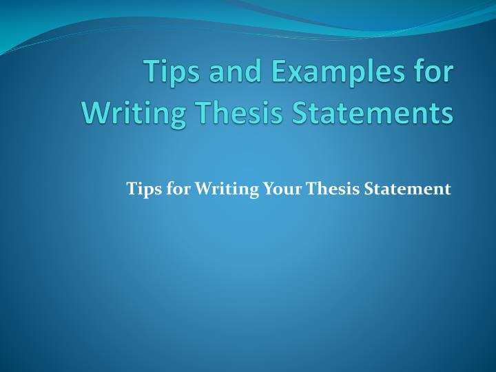 Tips For Writing Thesis Statements