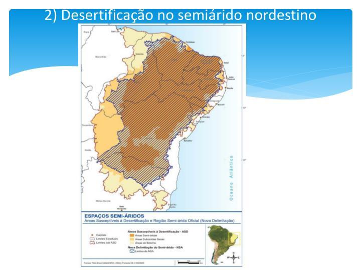 2) Desertificação no semiárido nordestino