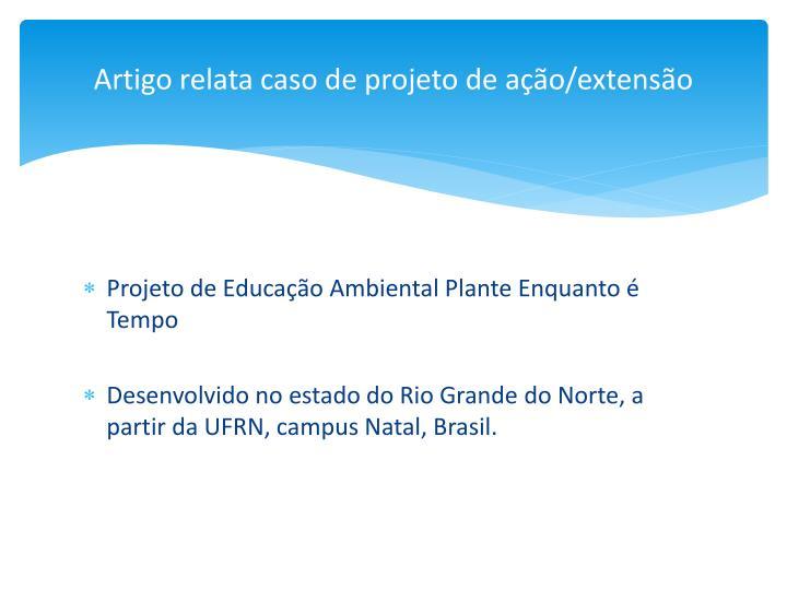 Artigo relata caso de projeto de ação/extensão
