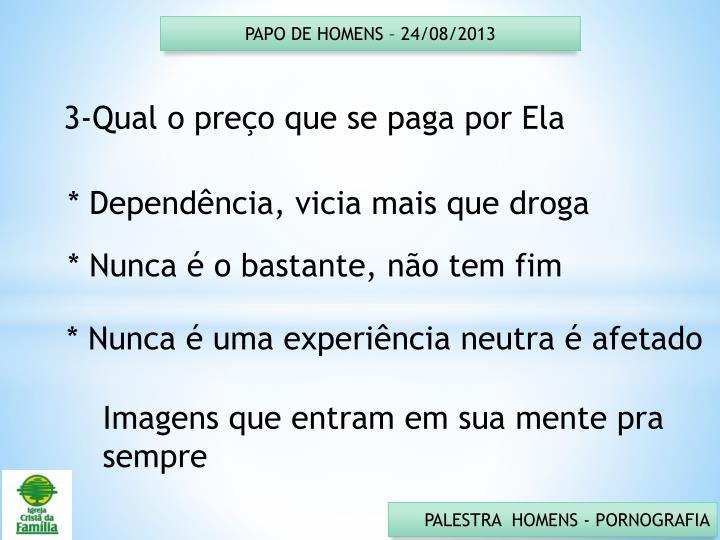 PAPO DE HOMENS – 24/08/2013