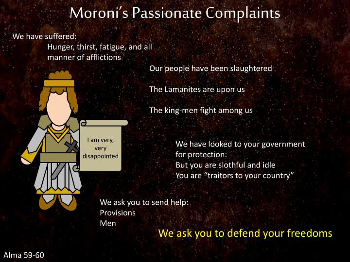 Moroni's Passionate Complaints