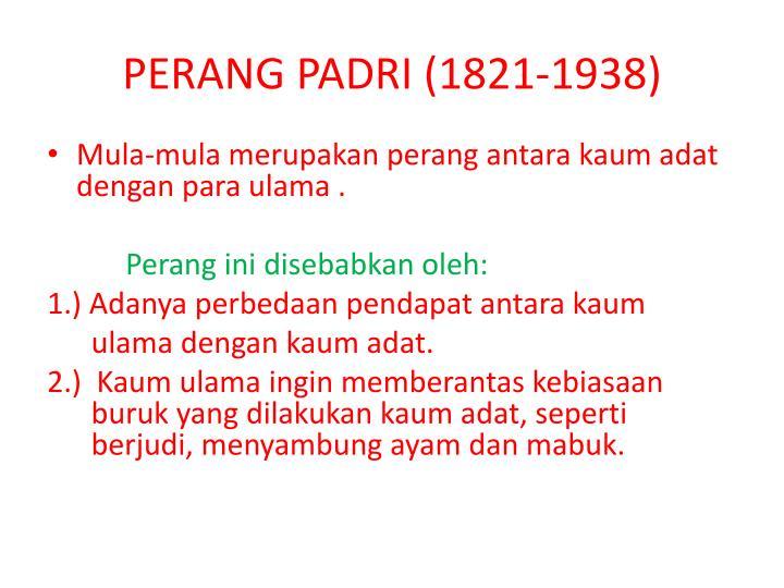 PERANG PADRI (1821-1938)