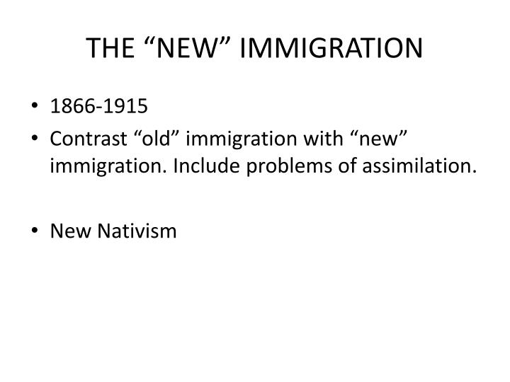 "THE ""NEW"" IMMIGRATION"