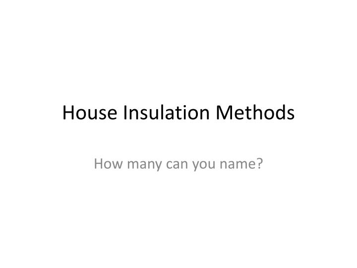 House insulation methods