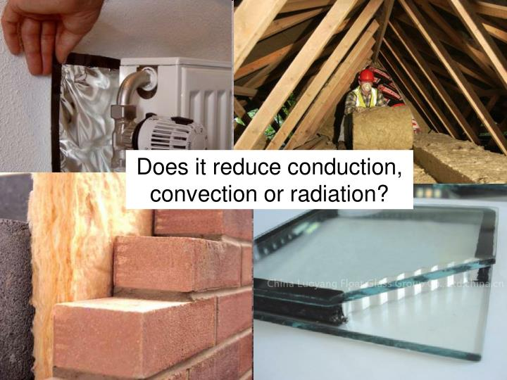 Does it reduce conduction, convection or radiation?