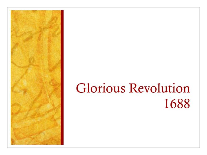 Glorious revolution 1688