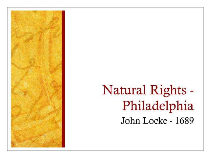 Natural Rights - Philadelphia