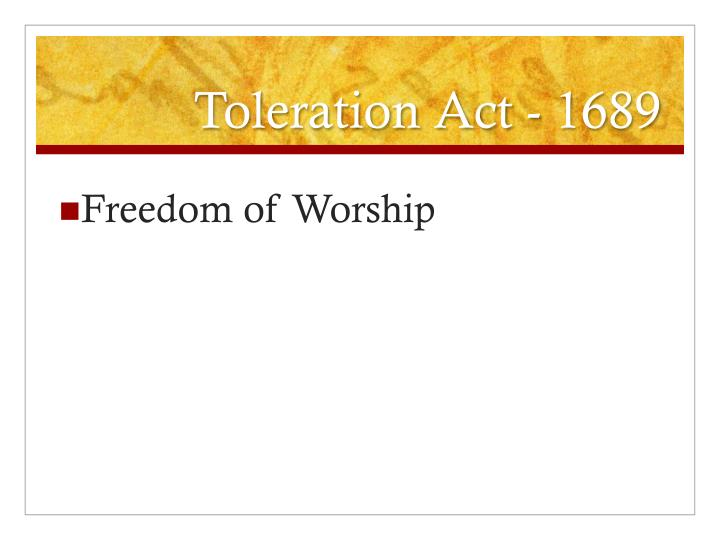 Toleration Act - 1689