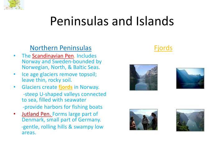 Peninsulas and Islands