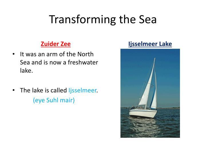 Transforming the Sea