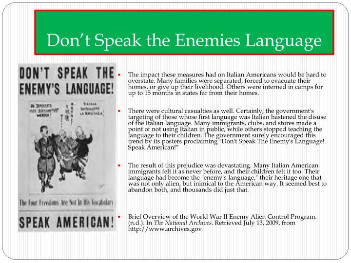 Don't Speak the Enemies Language