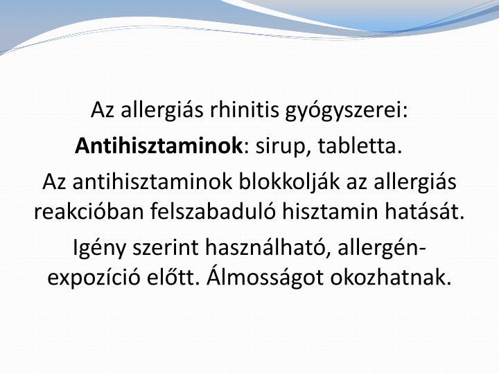 Az allergiás rhinitis gyógyszerei: