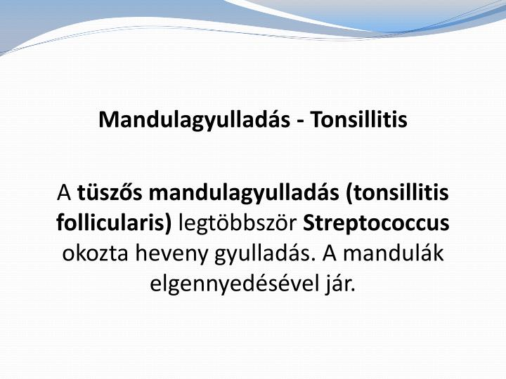 Mandulagyulladás - Tonsillitis