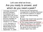 let s see what we know are you ready to answer and which do you need a peek
