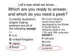 let s see what we know which are you ready to answer and which do you need a peek1