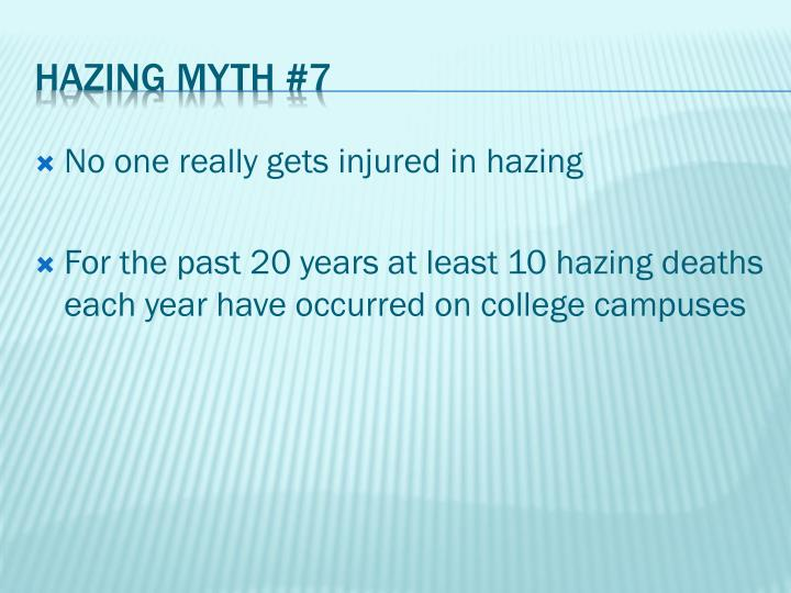 No one really gets injured in hazing