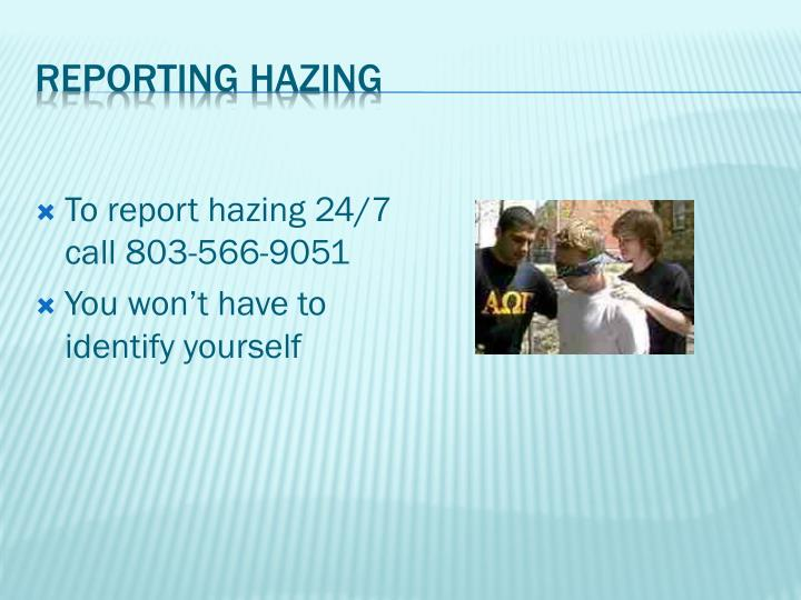 To report hazing 24/7 call 803-566-9051
