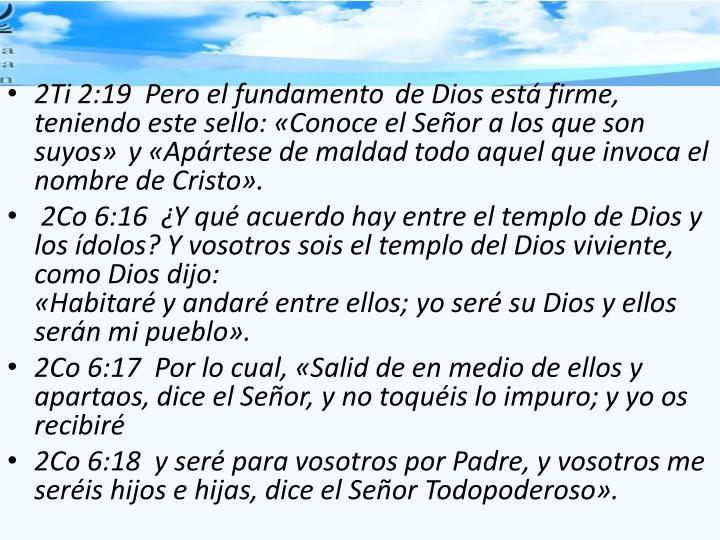 2Ti 2:19  Pero el