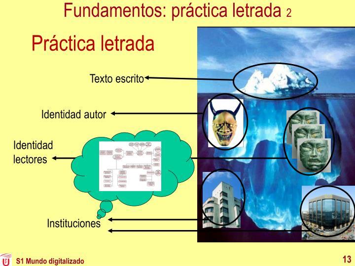 Fundamentos: práctica letrada