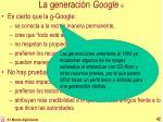 la generaci n google 6