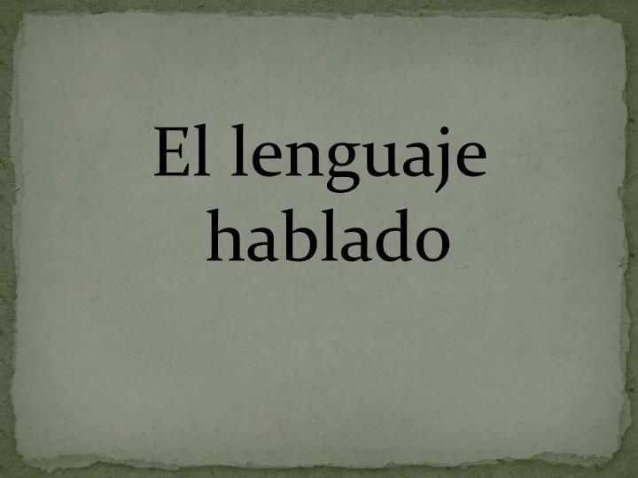 El lenguaje hablado