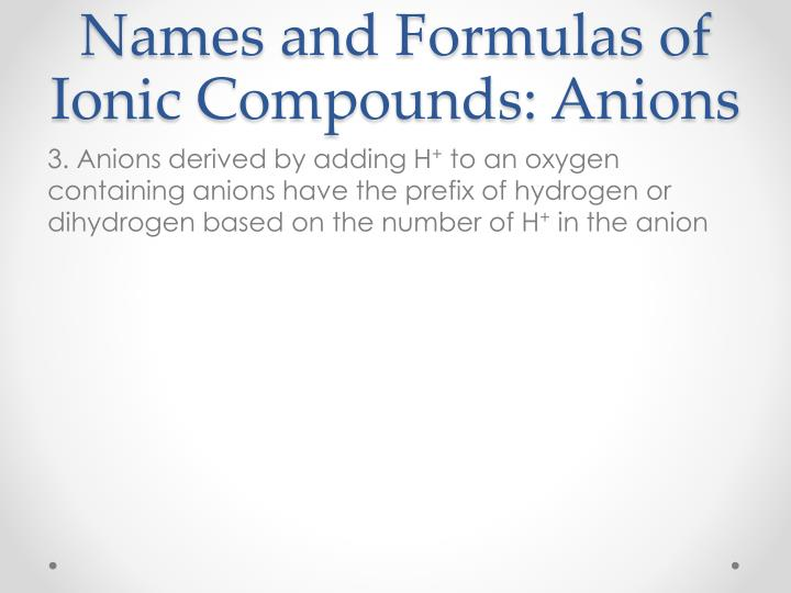 Names and Formulas of Ionic Compounds: Anions
