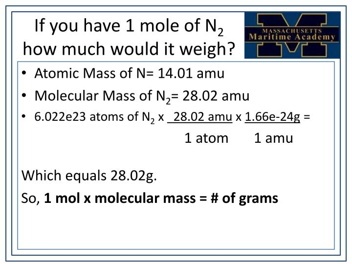 If you have 1 mole of N