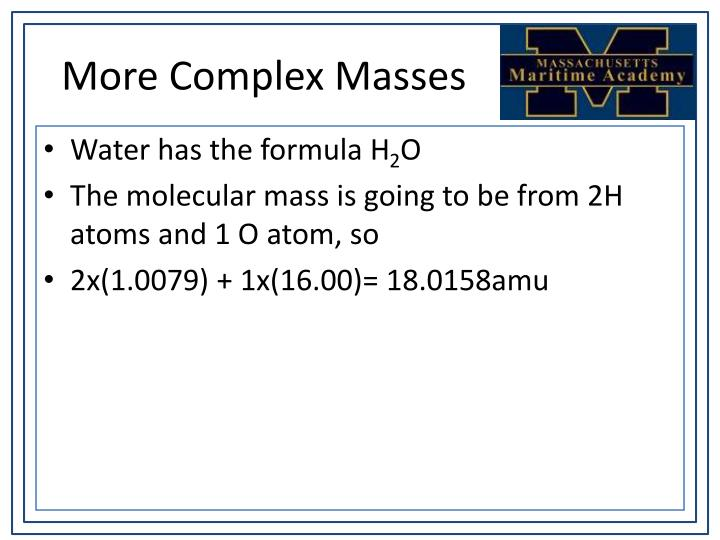 More Complex Masses