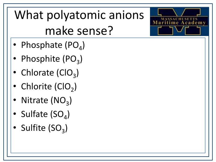 What polyatomic anions make sense?