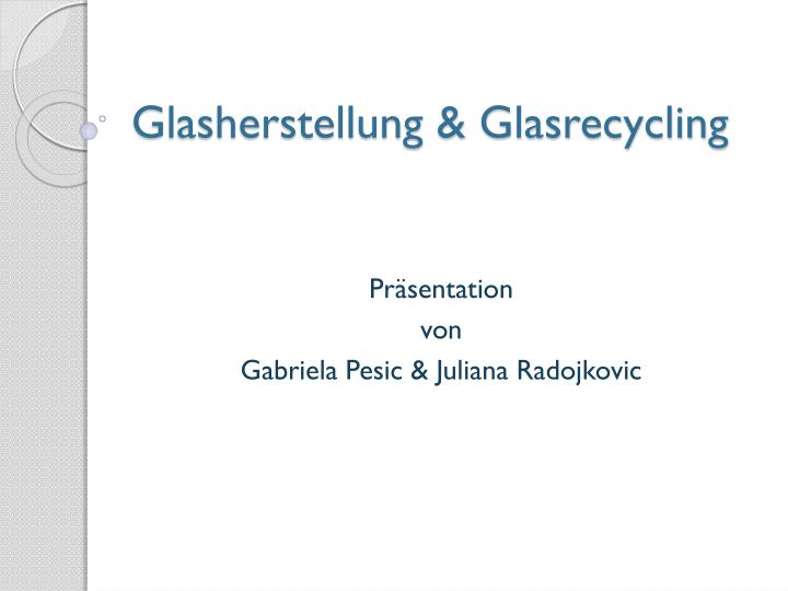 Glasherstellung glasrecycling