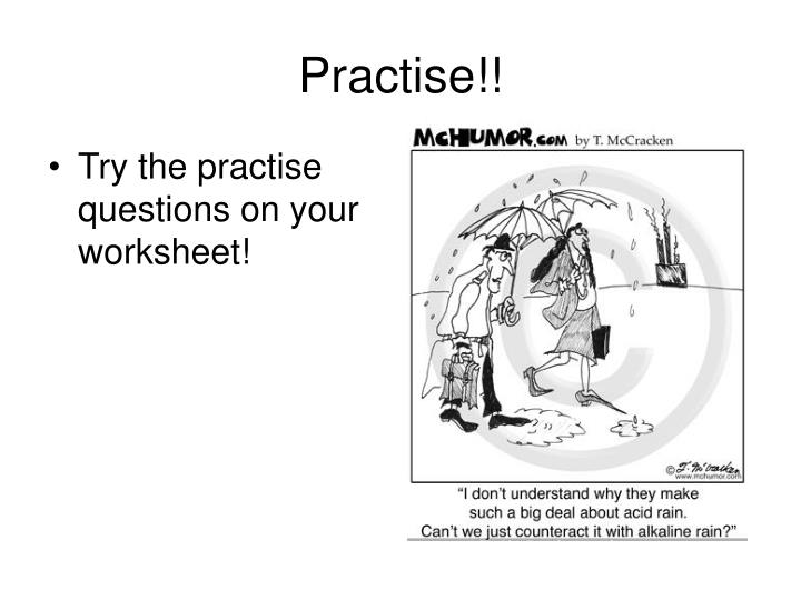 Practise!!