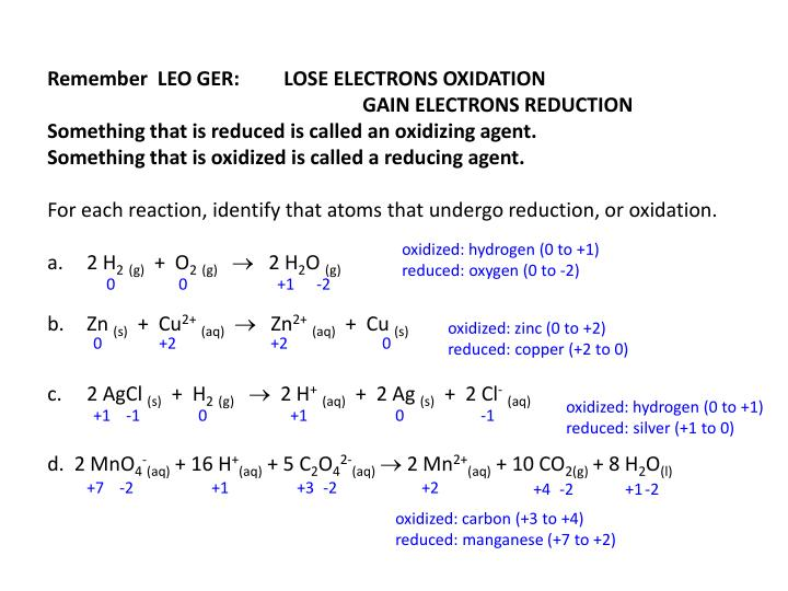 Remember  LEO GER:	LOSE ELECTRONS OXIDATION