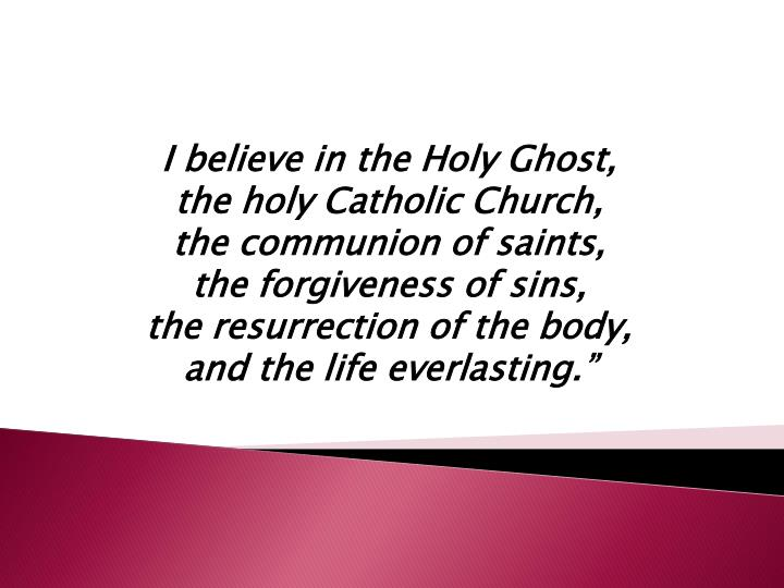 I believe in the Holy Ghost,