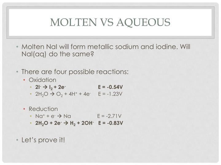 molten vs aqueous