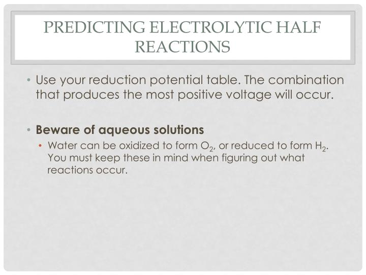 predicting electrolytic half reactions