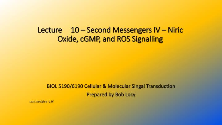 Lecture 10 second messengers iv niric oxide cgmp and ros signalling