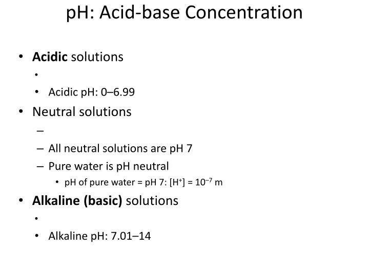 pH: Acid-base Concentration