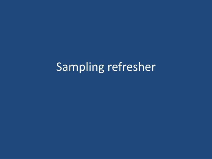 Sampling refresher