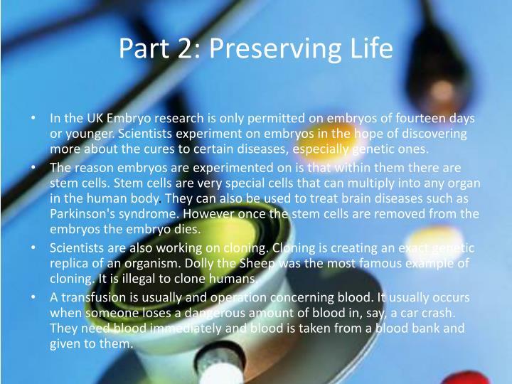 Part 2: Preserving Life