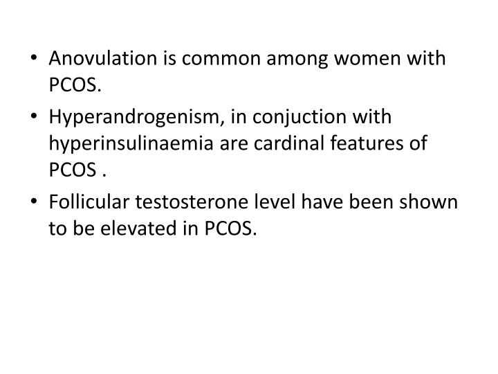 Anovulation is common among women with PCOS.