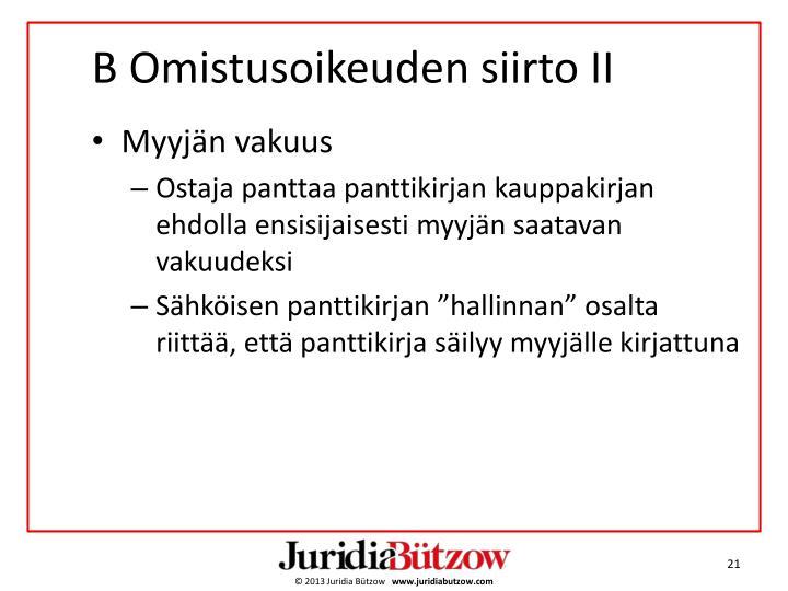 B Omistusoikeuden siirto II