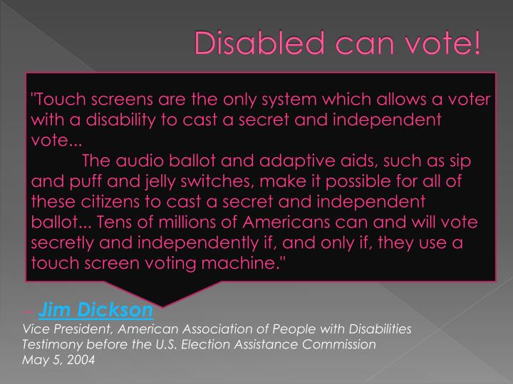 Disabled can vote!
