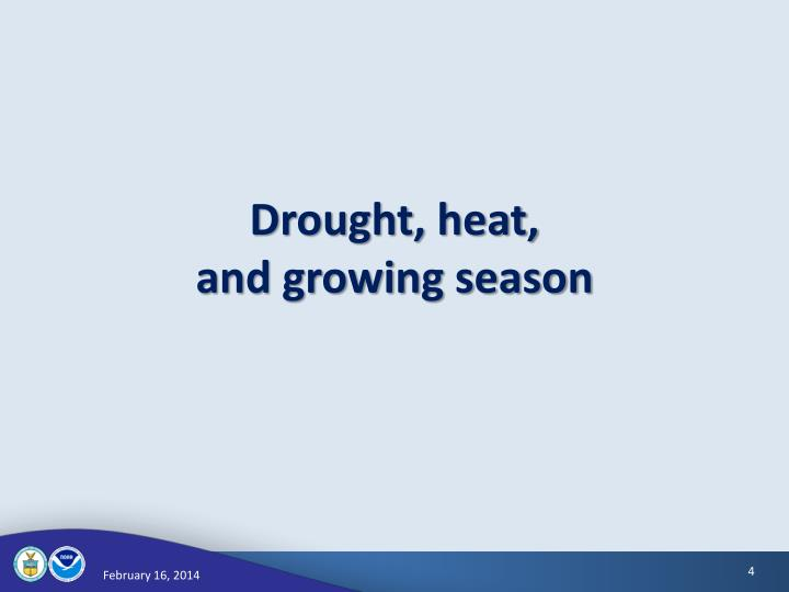 Drought, heat,
