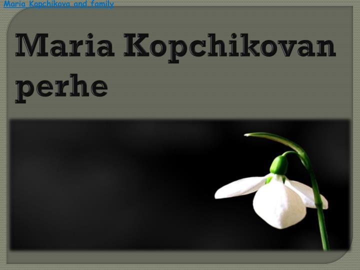 Maria Kopchikova and family